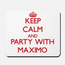 Keep Calm and Party with Maximo Mousepad