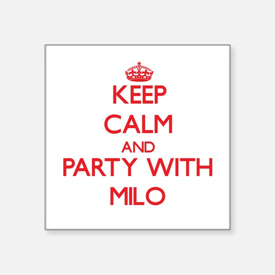 Keep Calm and Party with Milo Sticker