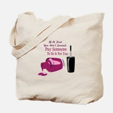 Pay Someone Tote Bag