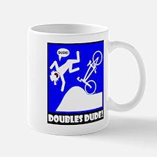 DOUBLES DUDE Mugs, Cups, Mous Mug