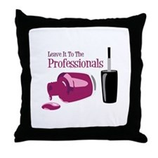 Leave it to the Professionals Throw Pillow
