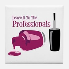 Leave it to the Professionals Tile Coaster