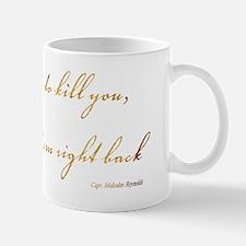 Someone Ever Tries to Kill You Mug