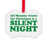 All mommy wants for christmas is a silent night Picture Frame Ornaments