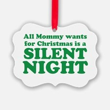 All Mommy wants for Christmas is a SILENT NIGHT Or