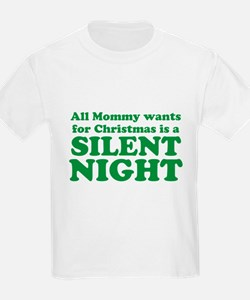 All Mommy wants for Christmas is a SILENT NIGHT T-