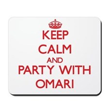 Keep Calm and Party with Omari Mousepad