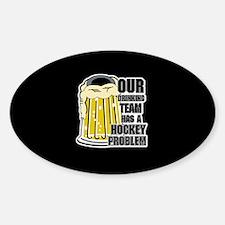 Hockey Drinking Team Sticker (Oval)