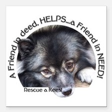 "Friend in Need Square Car Magnet 3"" x 3"""