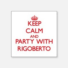 Keep Calm and Party with Rigoberto Sticker