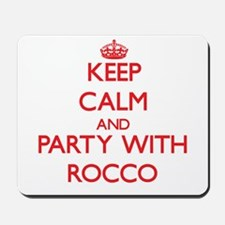 Keep Calm and Party with Rocco Mousepad
