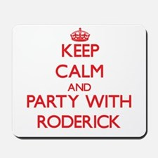 Keep Calm and Party with Roderick Mousepad