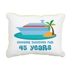 45th Anniversary Cruise Rectangular Canvas Pillow