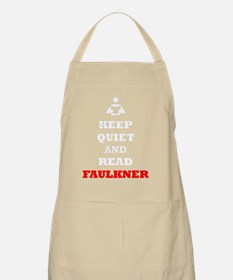 Keep Quiet and Read Faulkner (White Text) Apron