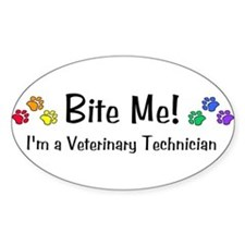 Bite Me! Im A Veterinary Technician Oval Decal