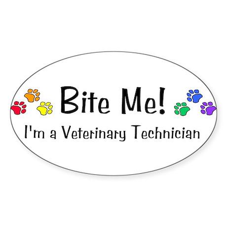 Bite Me! Im A Veterinary Technician Oval Sticker