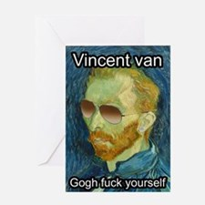 Vincent van Gogh fuck yourself Greeting Cards