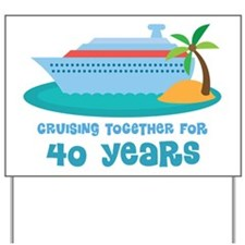 40th Anniversary Cruise Yard Sign