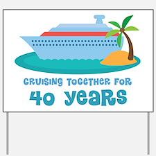40th Anniversary Cruise Yard Sign