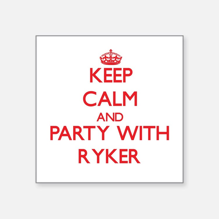 Keep Calm and Party with Ryker Sticker