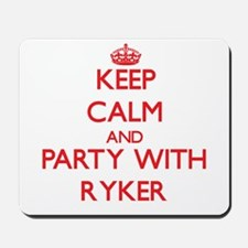Keep Calm and Party with Ryker Mousepad