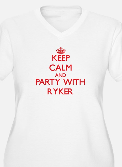 Keep Calm and Party with Ryker Plus Size T-Shirt