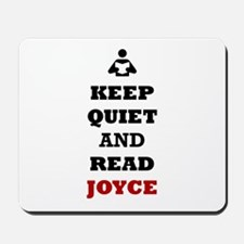 Keep Quiet and Read Joyce Mousepad