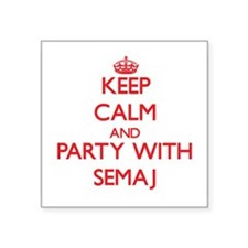 Keep Calm and Party with Semaj Sticker