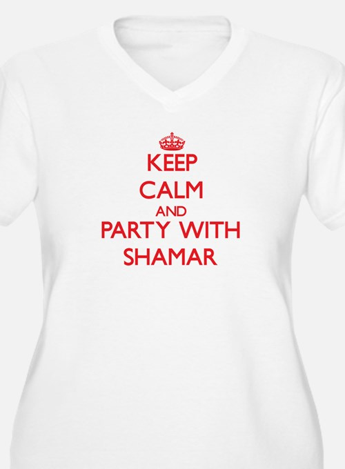 Keep Calm and Party with Shamar Plus Size T-Shirt