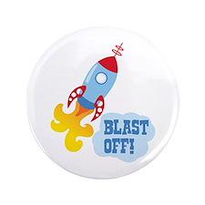 """BLAST OFF! 3.5"""" Button"""