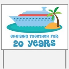 20th Anniversary Cruise Yard Sign