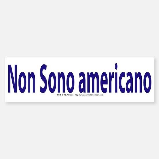 """""""I am not American"""" Italian Bumper Bumper Sticker"""