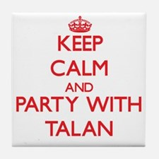 Keep Calm and Party with Talan Tile Coaster