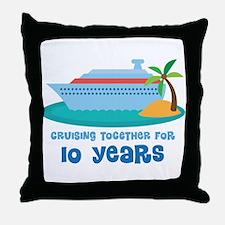 10th Anniversary Cruise Throw Pillow