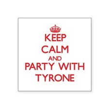 Keep Calm and Party with Tyrone Sticker