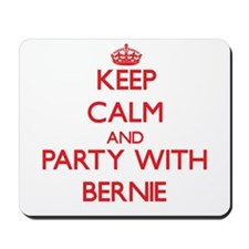 Keep Calm and Party with Bernie Mousepad