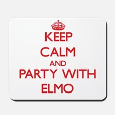 Keep Calm and Party with Elmo Mousepad