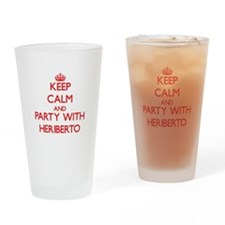 Keep Calm and Party with Heriberto Drinking Glass
