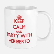 Keep Calm and Party with Heriberto Mugs