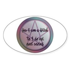 Yes I am a Witch. No I do not need saving. Bumper Stickers