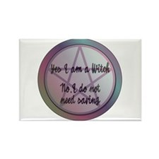 Yes I am a Witch. No I do not need saving. Magnets