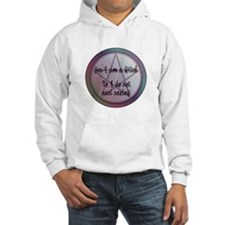 Yes I am a Witch. No I do not need saving. Hoodie