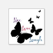 """Live Love Laugh Square Sticker 3"""" x 3"""""""