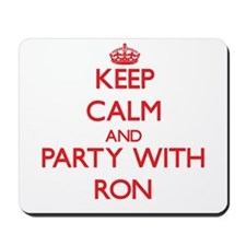 Keep Calm and Party with Ron Mousepad