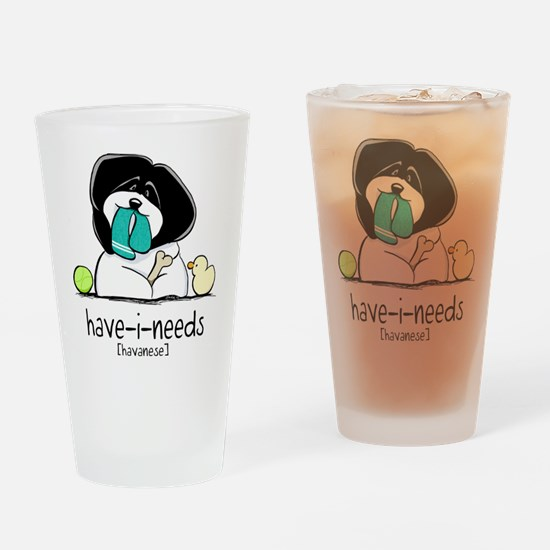 Have-i-Needs Havanese Drinking Glass