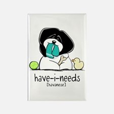 Have-i-Needs Havanese Rectangle Magnet