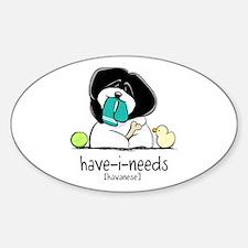 Have-i-Needs Havanese Sticker (Oval)