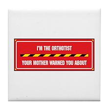 I'm the Orthotist Tile Coaster