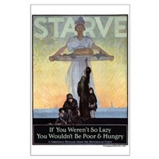 Starve The Poor Posters
