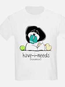 Have-i-Needs Havanese T-Shirt